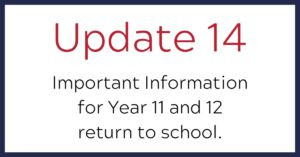 COVID Update 14 Inportant information for year 11 and 12 return to school